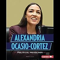Alexandria Ocasio-Cortez: Political Headliner (Gateway Biographies)