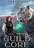 The Guild Core 2: Core Sworn (A Dungeon Adventure)