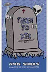 TAKEN TO DIE: A Grace Gabbiano Mystery (Book 5) Kindle Edition
