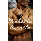 Michael's Miracle: Pittsburgh Vampires Vol. 15