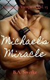 Michael's Miracle: Pittsburgh Vampires Vol. 15