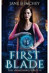 First Blade (Awakening Book 1) Kindle Edition