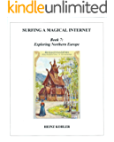 Exploring Northern Europe (SURFING A MAGICAL INTERNET Book 7) (English Edition)