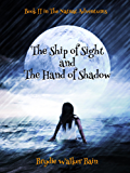 The Ship of Sight and The Hand of Shadow (The Natnat Adventures Book 2)