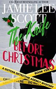 The Knife Before Christmas: A Gotcha Detective Agency Mystery (Gotcha Detective Agency Mysteries Book 10)