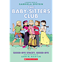 Good-bye Stacey, Good-bye: A Graphic Novel (Baby-sitters Club #11) (Adapted edition) (The Baby-Sitters Club Graphix)