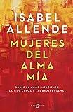 Mujeres del alma mía: Sobre el amor impaciente, la vida larga y las brujas buenas (Obras diversas) (Spanish Edition)