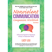 Nonviolent Communication Companion Workbook, 2nd Edition: A Practical Guide for Individual, Group, or Classroom Study (Nonviolent Communication Guides) (English Edition)