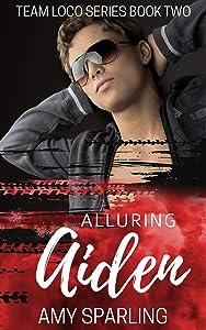 Alluring Aiden (Team Loco Book 2)