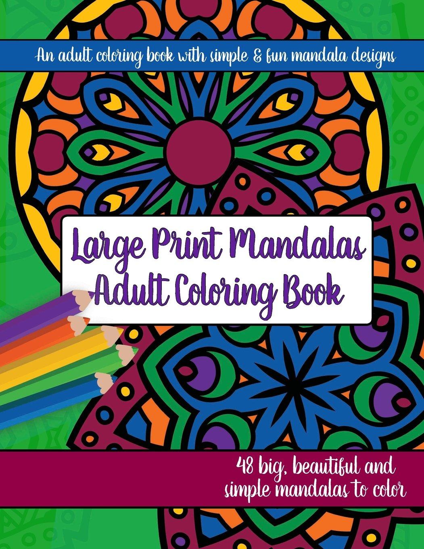 Large print mandalas adult coloring book big beautiful and simple mandalas paperback large print september 3 2016