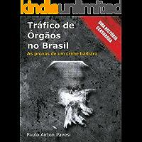 Tráfico de órgãos no Brasil: O prontuário e as provas de um crime