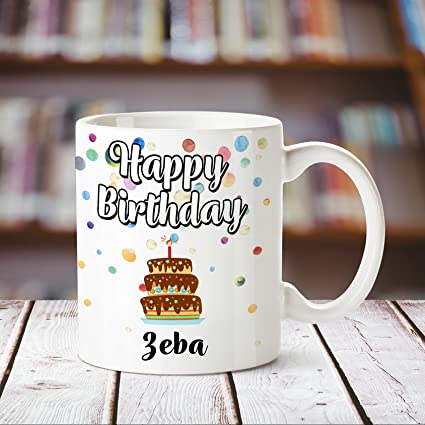 Buy Huppme Happy Birthday Zeba Printed Coffee Mug Online At Low Prices In India