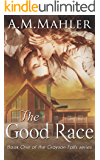 The Good Race: Book One of the Grayson Falls series