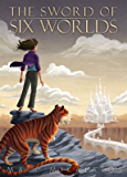 The Sword of Six Worlds (Book One in the Adventures of Validus Smith 1)