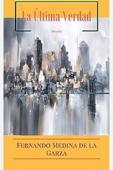 La Última Verdad (Spanish Edition) Kindle Edition