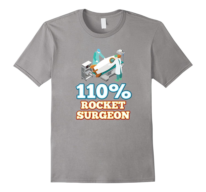 110 Rocket Surgeon Funny Nerd-Geek T-shirt by Zany Brainy-TD
