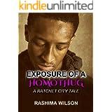Exposure of a HomoThug: A Ratchet City Tale