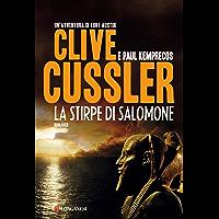 La stirpe di Salomone: NUMA files - Le avventure di Kurt Austin e Joe Zavala (Italian Edition)