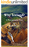 Why Iceland? A Photographic Tour