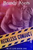 Reckless Conduct: Blue Line Book One