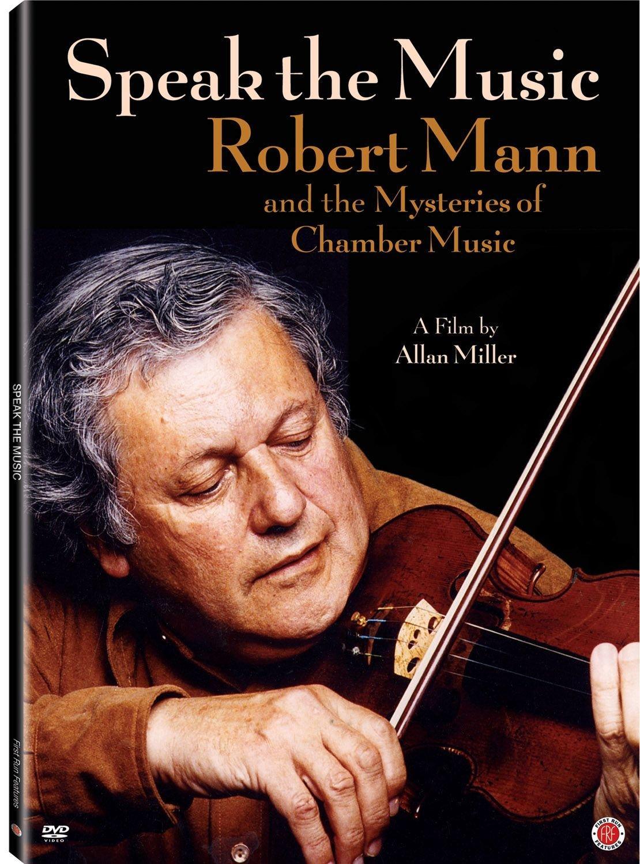 DVD : Robert Mann - Speak The Music: Robert Mann And The Mysteries Of Chamber Music (Widescreen)