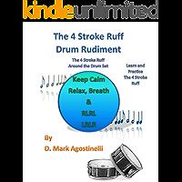 The 4 Stroke Ruff Drum Rudiment : The 4 Stroke Ruff Around the Drum Set (Drum Rudiments) book cover