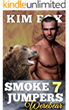 Smokejumpers Werebear 7: Bear Shifters (Sander and Morgan) Book Seven - BBW, Paranormal Romance