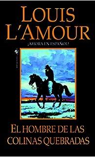 El hombre de Las Colinas Quebradas: Una novela (Talon y Chantry)