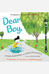 Dear Boy: A Celebration of Cool, Clever, Compassionate You! Kindle Edition