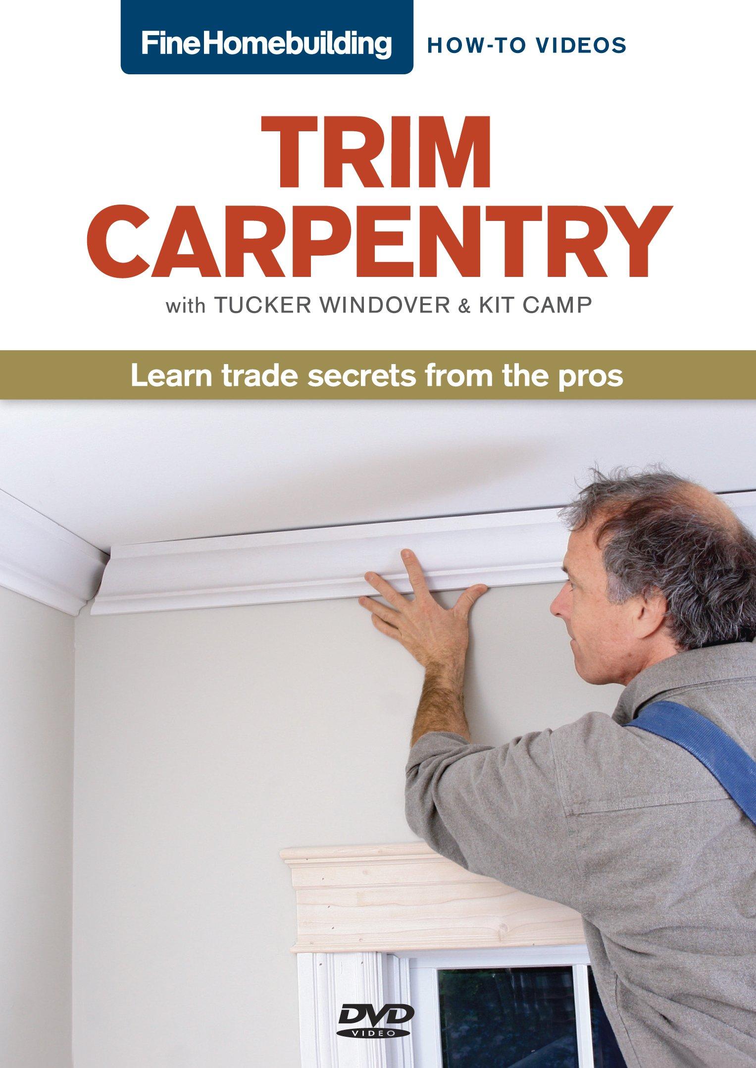 Fine Homebuilding How To Video Series Trim Carpentry