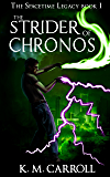The Strider of Chronos (The Spacetime Legacy Book 1)