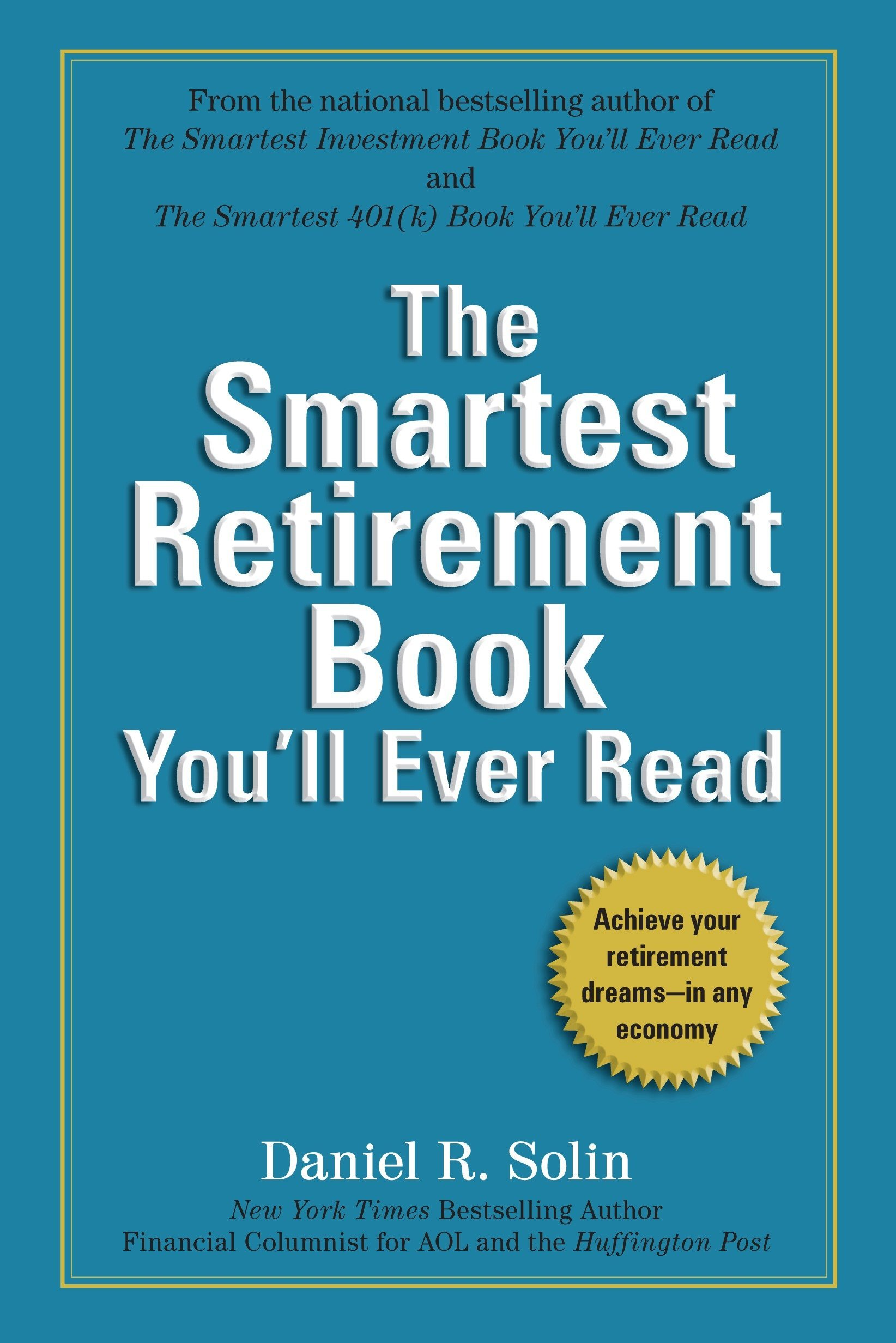 The Smartest Retirement Book You'll Ever Read: Achieve Your Retirement Dreams--in Any Economy PDF