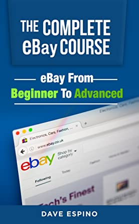 Amazon com: The Complete eBay Course - eBay From Beginner To
