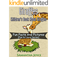 Giraffes: A Children's Book About Giraffes: Fun Facts And Pictures (Fun To Learn 3)