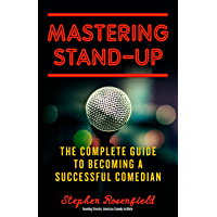 Mastering Stand-Up: The Complete Guide to Becoming a Successful Comedian book cover