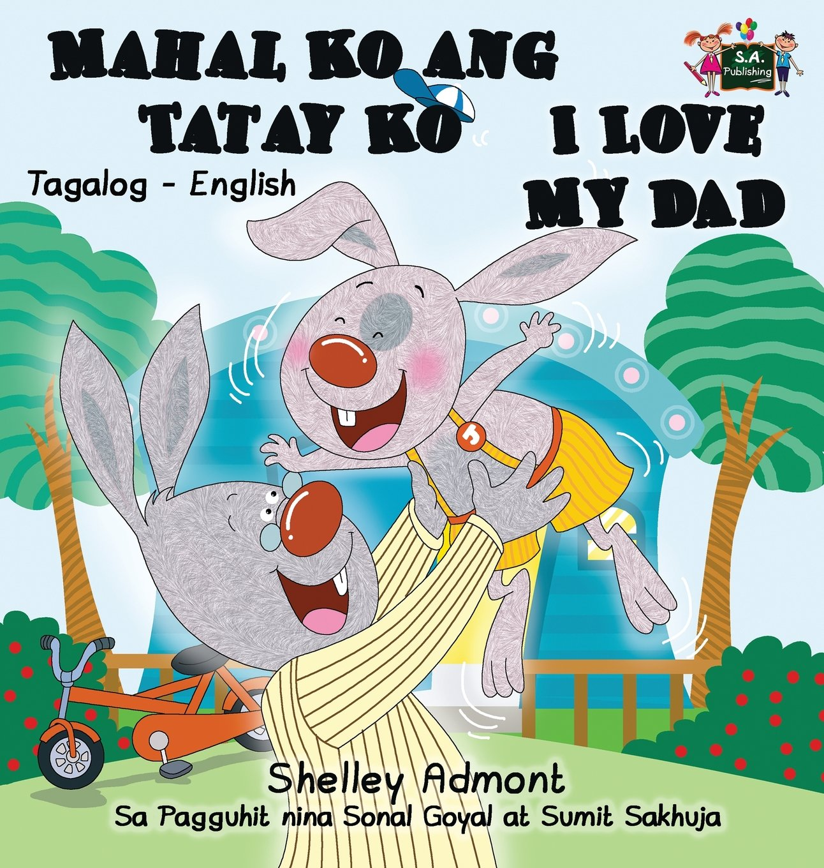 Read Online Mahal Ko ang Tatay Ko I Love My Dad: Tagalog English Bilingual Edition (Tagalog English Bilingual Collection) (Tagalog Edition) pdf epub