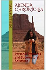 Abenda Chronicles: Personal Problems and Supernatural Solutions Kindle Edition