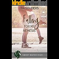 Falling For My Nemesis: A Sweet YA Romance (Sweet Water High Book 6) (English Edition)