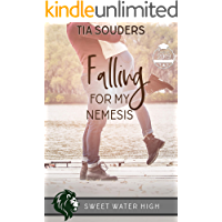 Falling For My Nemesis: A Sweet YA Romance (Sweet Water High Book 6)