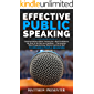 EFFECTIVE PUBLIC SPEAKING: Communications Skills Training for a Self Confidence, No Fear & No Nervous Speaker – Persuasion, Mind Programming, Mental Control & NLP to Influence People Behaviors