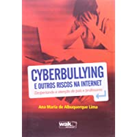 Cyberbullying e Outros Riscos na Internet