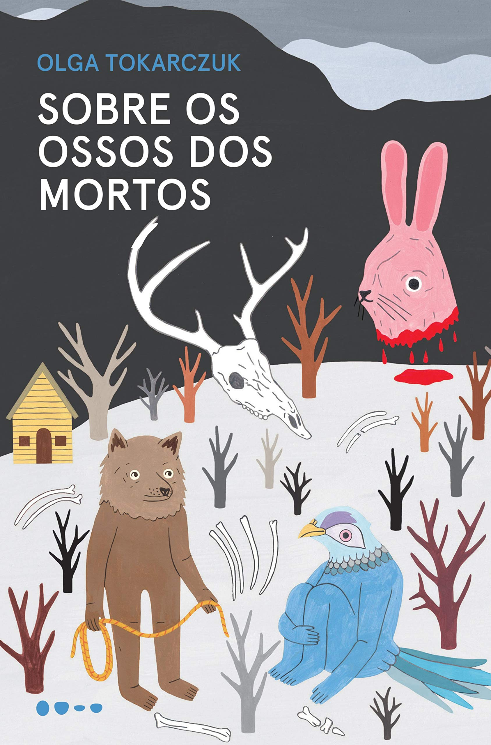 Sobre os Ossos dos Mortos , de Olga Tokarczuk
