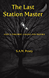 The Last Station Master: A Boy, a Terrorist, a Secret, and Trouble