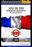 Más de 500 ejercicios gratuitos de francés en la red - Nivel A1 (Spanish Edition)