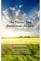 The Daniel Fast Daily Devotional for Lent Kindle Edition