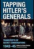 Tapping Hitler's Generals: Transcripts of Secret Conversations 1942–45