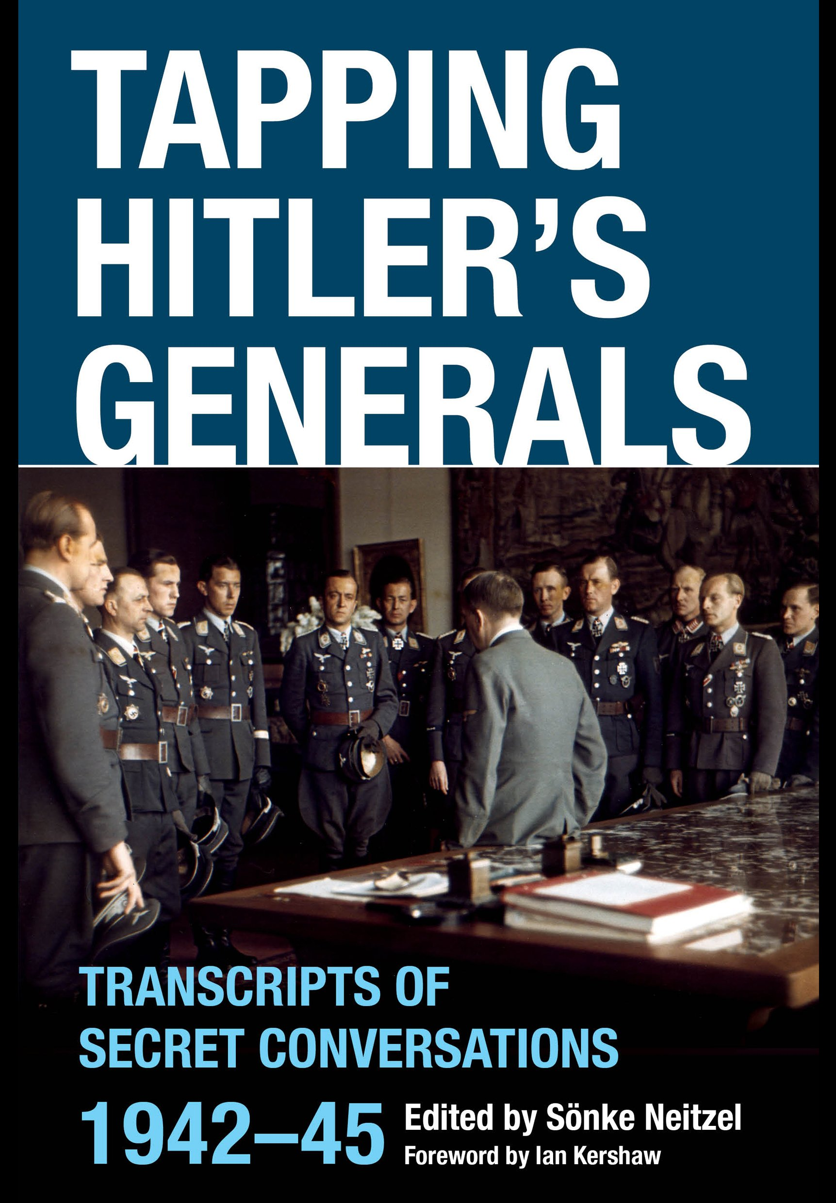 Amazon.com: Tapping Hitler\'s Generals: Transcripts of Secret ...