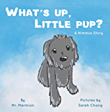 What's Up, Little Pup?: A Rhyming Tale about Imagination in the Stay-at-Home Era