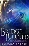 Bridge Burned: A Norse Myths & Legends Romantic Fantasy (Bridge of the Gods Book 1)