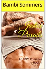 Justice Prevails: An IMPS Romance  Book 1 Kindle Edition